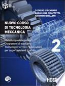 Nuovo corso di tecnologia meccanica. Metallurgia delle polveri. Diagrammi di equlibrio. Trattamenti termici... Per le Scuole superiori