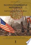 Nuovo Disordine Mondiale: dall'11 Settembre al Grande Reset. Saggi, articoli, editoriali e riflessioni sull'apocalisse della civiltà e della democrazia