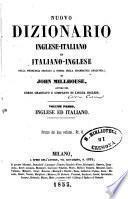 Nuovo dizionario inglese-italiano ed italiano-inglese colla pronuncia segnata a norma della grammatica analitica