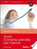 Nuovo economia aziendale. Con espansione online. Per il biennio delle Scuole superiori