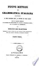 Nuovo metodo di grammatica italiana adattato a tre diverse età, e diviso in tre parti ... di Felice De Martino