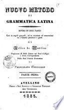 Nuovo metodo di grammatica latina diviso in due parti ... di Felice de Martino
