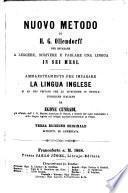 Nuovo metodo di H. G. Ollendorff per imparare a leggere, scrivere e parlare una lingua in sei mesi ammaestramento per imparare la lingua inglese si ad uso privato che ad istruzione in iscuole pubbliche italiane