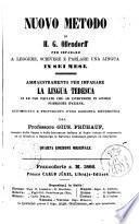 Nuovo metodo di H. G. Ollendorff per imparare a leggere, scrivere e parlareuna lingua in sei mesi ammaestramento per imparare la lingua tedesca si aduso privato che ad istruzione in scuole pubbliche italiane accomodato e povveduto d'una aggiunta sistematica da Gius. Fruhauf