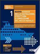 Nuovo scienze della navigazione, struttura e conduzione del mezzo navale. Per le Scuole superiori