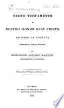 Nuovo Testamento di Nostro Signor Gesù Cristo secondo la Volgata. Tradotto in lingua Italiana da ... Antonio Marini, etc
