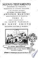 Nuovo Testamento secondo la Volgata tradotto in lingua italiana e con annotazioni dichiarato dall' illustrissimo, e reverendissimo monsignore Antonio Martini arcivescovo di Firenze. Tomo 1. [-6.]