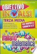 Obiettivo INVALSI terza media. Italiano e matematica