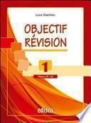 Objectif revision. Niveaux A1-A2. Con espansione online. Per le Scuole superiori
