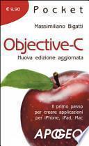 Objective-C. Il primo passo per creare applicazioni per i Phone, iPad, Mac