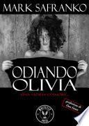 Odiando Olivia. Una storia d'amore...