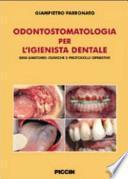 Odontostomatologia per l'igienista dentale. Basi anatomo-cliniche e protocolli operativi