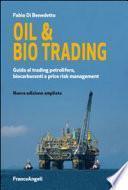 Oil & bio trading. Guida al trading petrolifero, biocarburanti e price risk management
