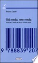 Old media, new media