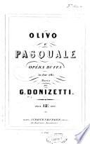 Olivo e Pasquale. Opera Buffa in due Atti. [Words by G. Ferretti. Vocal Score.]