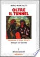 Oltre il tunnel. Dialoghi con Daniela