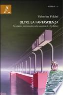 Oltre la fantascienza. Paradigmi e intertestualità nella narrativa di J. G. Ballard