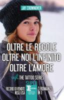 Oltre le regole - Oltre noi l'infinito - Oltre l'amore