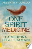 One spirit medicine. La medicina degli sciamani