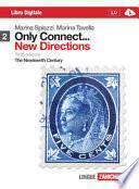 Only connect... new directions. Per le Scuole superiori. Con espansione online