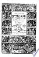 Supplementum supplementi delle croniche del venerando padre frate Iacobo Philippo, dell'ordine Heremitano primo auttore: nouamente reuisto, vulgarizzato, & historiato, & con somma diligentia corretto: con la gionta vltima del 1540 insino al 1552