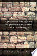 Open Source, Free Software e Open Format nei processi di ricerca archeologica