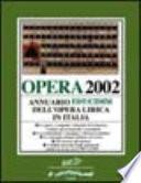 Opera 2002. Annuario dell'opera lirica in Italia