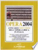 Opera 2004. Annuario dell'opera lirica in Italia