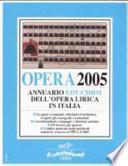 Opera 2005. Annuario dell'opera lirica in Italia
