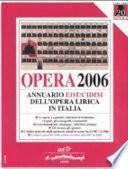 Opera 2006. Annuario dell'opera lirica in Italia