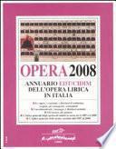 Opera 2008. Annuario dell'opera lirica in Italia