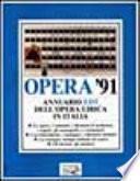 Opera '91. Annuario dell'opera lirica in Italia