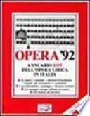Opera '92. Annuario dell'opera lirica in Italia