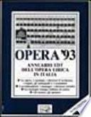 Opera '93. Annuario dell'opera lirica in Italia