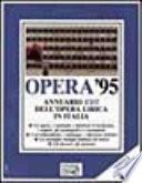 Opera '95. Annuario dell'opera lirica in Italia