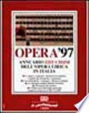 Opera '97. Annuario dell'opera lirica in Italia