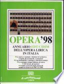 Opera '98. Annuario dell'opera lirica in Italia