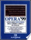 Opera '99. Annuario dell'opera lirica in Italia