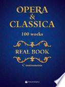Opera & classica. Real book 100 works