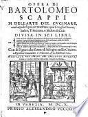 Opera di Bartolomeo Scappi M. dell'arte del cucinare, con laquale si può ammaestrare qual si voglia cuoco, scalco, trinciante, o maestro di casa