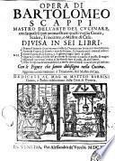 Opera di Bartolomeo Scappi mastro dell'arte del cucinare, con la quale si può ammaestrare qualsivoglia cuoco, scalco, trinciante, o mastro di casa. Diuisa in sei libri. ... Con le figure che fanno dibisogno nella cucina. Aggiuntoui nuouamente il Trinciante, & il Mastro di casa. ...