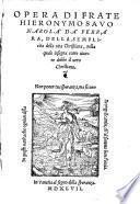 Opera di frate Hieronymo Sauonarola da Ferrara, della semplicita della vita christiana..