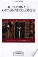 Opera omnia. [7.] Nel solco di Ambrogio : [2]. Il cardinale Giovanni Colombo