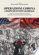 Operazione Corona: Colpo di stato globale: Analisi bio-medica, economica e politica della più grande truffa della storia dell'umanità