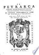 (Opere) con l'espositione d'Alessandro Vellutello; di nuovo ristampato con le figure a i triomphi et con piu cose utili in varii luoghi aggionte