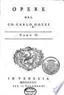 Opere del co: Carlo Gozzi: La donna serpente. La Zobeide. Il mostro turchino. I pitocchi fortunati