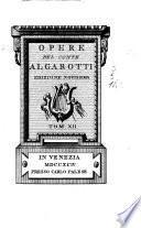 Opere del conte Algarotti tom. 1. [ -17.]