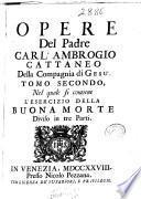 Opere del Padre Carl'Ambrogio Cattaneo della Compagnia di Gesu'.