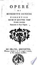Opere di Benedetto Menzini Fiorentino, divise in quattro tomi