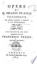 Opere di Q. Orazio Flacco volgarizzate col testo latino a fronte e con annotazioni. Tomo primo [-secondo]